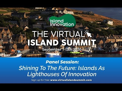 Shining To The Future - Islands As Lighthouses Of Innovation [Virtual Island Summit 2020]