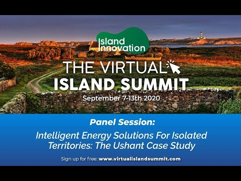 Intelligent Energy Solutions For Isolated Territories: The Ushant Case Study [Virtual Island Summit]